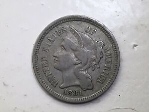 3  THREE  CENT    1881 THREE CENT NICKEL PIECE   TOUGH TO FIND     X/FINE