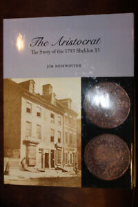 BOOK THE ARISTOCRAT THE STORY OF THE 1793 SHELDON 15 JIM NEISWINTER LARGE CENT