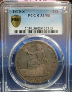 1875 S TRADE DOLLAR  GRADED AU50 BY PCGS