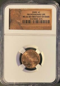 2009 P 1C PROFESSIONAL LIFE GRADED MS 66 RD BY NGC FIRST DAY OF ISSUE