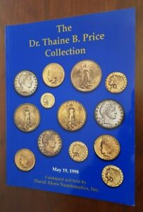 THAINE B PRICE COIN AUCTION CATALOG DAVID AKERS 1998 INDIAN HEAD GOLD & BARBER