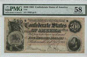 $500 1864 T 64 CONFEDERATE STATES OF AMERICA PMG AU 58  CHOICE ABOUT UNC