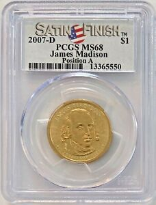 PCGS MS68 2007 D JAMES MADISON PRESIDENTIAL DOLLAR $1 POSITION A