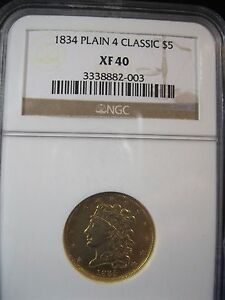 1834 $5.00 PLAIN 4 CLASSIC GOLD  NGC EX FINE 40  DATE  FREE S/H
