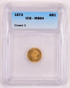 MS64 1873 INDIAN PRINCESS HEAD GOLD DOLLAR   ICG GRADED  1780