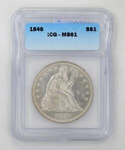 MS61 1846 SEATED LIBERTY SILVER DOLLAR   ICG GRADED  4385