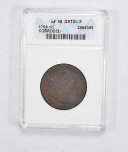 EF40 DETAILS 1798 DRAPED BUST LARGE CENT   ANACS GRADED  1975