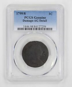 GENUINE 1799/8 DRAPED BUST LARGE CENT   DAMAGE AG DETAIL   PCGS GRADED  3832