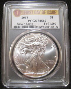 2018 $1 AMERICAN SILVER EAGLE PCGS MS69 FIRST DAY ISSUE 1 OF 1000