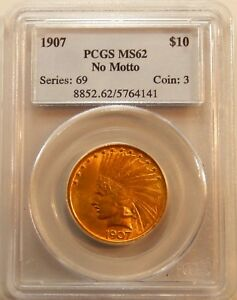 1907 $10 INDIAN HEAD GOLD NO MOTTO   PCGS CERTIFIED MS 62