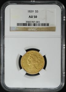 1839 $5 NO MOTTO LIBERTY HEAD GOLD HALF EAGLE NGC AU50