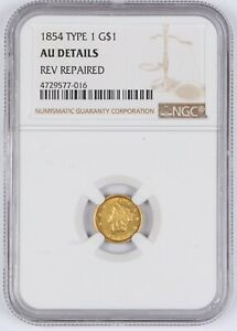 1854 TYPE 1 REV REPAIRED GOLD DOLLAR NGC AU DETAILS G$1