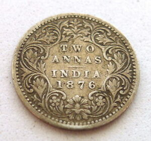 INDIA 2 ANNAS 1876  B  BOMBAY MINT 15.7MM VICTORIA .917 SILVER. LY .