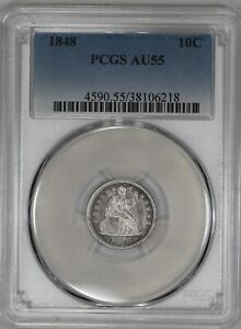 1848 LIBERTY SEATED DIME 10C PCGS CERTIFIED AU 55 ABOUT UNCIRCULATED  218