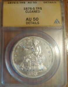 1876 S TR$ TRADE DOLLAR   ANACS GRADED   AU 50 DETAILS CLEANED