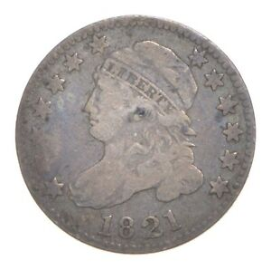 1821 CAPPED BUST DIME  4613