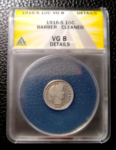 ANACS VG8    1916 S BARBER DIME 90  SILVER DETAILS GRADE CLEANED ENCAPSULATED