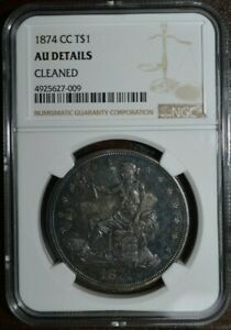 1874 CC TRADE SILVER DOLLAR AU DETAILS  CLEANED  NGC