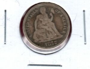 1877 SEATED LIBERTY SILVER DIME GRADES GOOD/AG..C2557