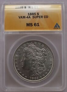 1885 ANACS GRADED MS61 VAM 4A DASH UNDER 8 CLSHED OBV N & UST REV M  SUPER CD