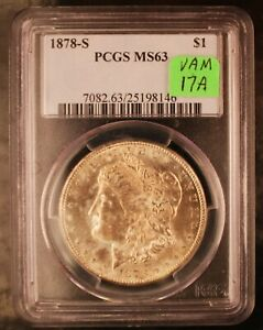 1878 S PCGS MS63  VAM 17A  HIT LIST 40 SUPER CD & TOP 30 1878 S DIE VARIETY