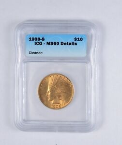 MS60 DETAILS 1908 S $10.00 INDIAN HEAD GOLD EAGLE   JRXX   GRADED ICG  2138