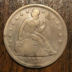 1871 SEATED LIBERTY SILVER DOLLAR GRADES FINE NICE TYPE COIN AU1500