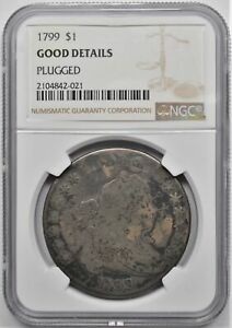 1799 DRAPED BUST SILVER DOLLAR $1 NGC GOOD DETAILS PLUGGED