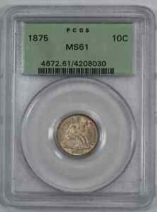 1875 SEATED LIBERTY DIME 10C SILVER PCGS CERTIFIED MS 61 MINT STATE UNC  030