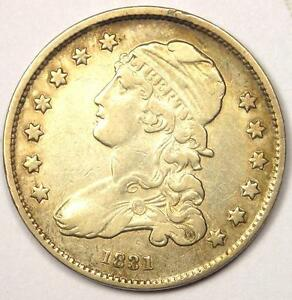 1831 CAPPED BUST QUARTER 25C   XF DETAILS    EARLY DATE TYPE COIN