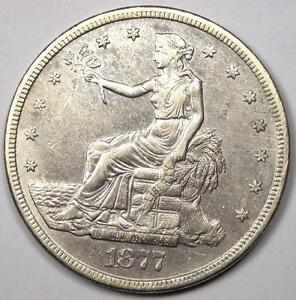 1877 S TRADE SILVER DOLLAR T$1   AU DETAILS    EARLY TYPE COIN