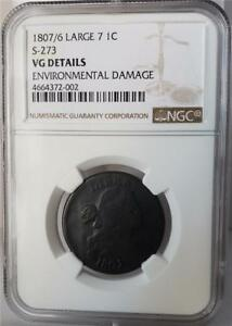 1807/6 DRAPED BUST CENT   NGC CERTIFIED VG 7/6 LARGE 7 S 273   NICE PIECE