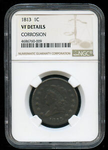 1813 CLASSIC HEAD LARGE CENT 1C NGC VF DETAILS   CORROSION