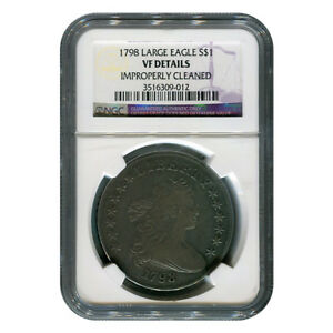 CERTIFIED DRAPED BUST DOLLAR 1798 LG EAGLE VF DETAILS  IMPROPERLY CLEANED  NGC