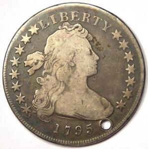 1795 DRAPED BUST SILVER DOLLAR $1   FINE DETAILS  HOLED     TYPE COIN