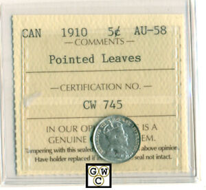 ICCS CANADA 1910 5CT COIN ; AU 58 ;POINTED LEAVES; CERTIFICATE NO.  CW 745 ; LHM