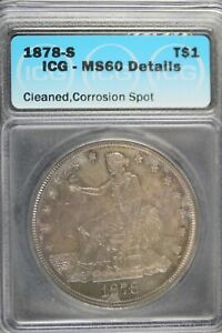 1878   S ICG MS60 DETAILS  CLEANED CORROISION SPOT TRADE DOLLAR   B17764