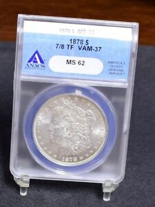 1878 MORGAN DOLLAR   7/8TF VAM 37 STRONG   ANACS MS62  32467