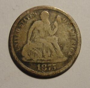 1875 AND A 1856 SEATED LIBERTY DIME