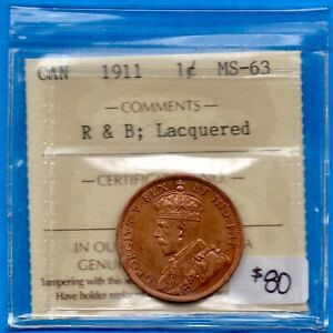 CANADA 1911 1 CENT ONE LARGE CENT COIN   ICCS MS 63 R&B  LACQUERED