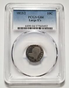 1823/2 LARGE E'S 10C UNITED STATES CAPPED BUST DIME   PCGS G 04