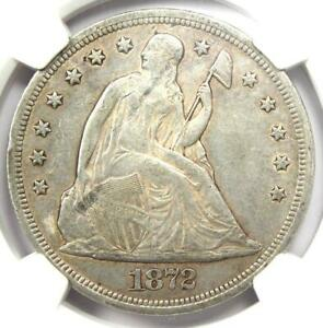 1872 SEATED LIBERTY SILVER DOLLAR $1 COIN   CERTIFIED NGC AU DETAIL    COIN