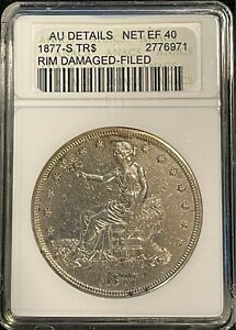 1877 S TRADE DOLLAR $1    GRADED BY ANACS AU DETAILS NET EF 40  FREE SHIP