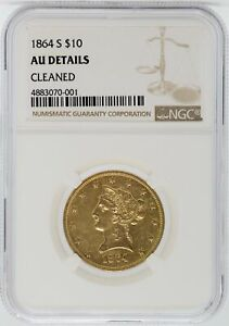 Click now to see the BUY IT NOW Price! 1864 S $10 GOLD LIBERTY NGC AU DETAILS CERTIFIED COIN   CLEANED   JJ255