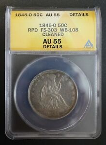 1845 O SEATED LIBERTY HALF DOLLAR ANACS AU 55 CLEANED RE PUNCHED DATE