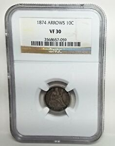 1874 SEATED DIME ARROWS NGC VF 30 FREE USA SHIPPING VERY FINE 30