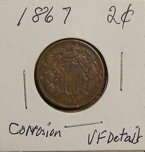 1867 2 CENT PIECE 145  YRS OLD DAMAGED   CORROSION ON THE REVERSE VERY FINE DET.