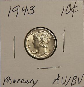1943  MERCURY DIME  ABOUT UNCIRCULATED TO  BRILLIANTLY UNCIRCULATED
