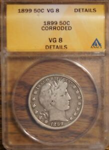 1899 WALKING LIBERTY HALF   GRADED BY ANACS AS CORRODED VG 8 DETAILS 4558382
