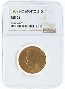 1908 NO MOTTO NGC MS61 $10 INDIAN HEAD GOLD EAGLE WITH ORIGINAL SURFACES